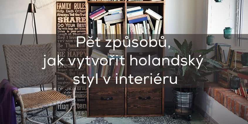 Pět způsobů, jak vytvořit holandský styl v interiéru