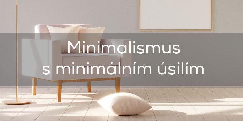 Minimalismus s minimálním úsilím
